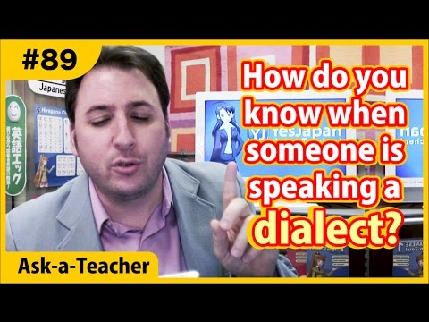 How do you know when someone is speaking a DIALECT? - Ask a Teacher #89