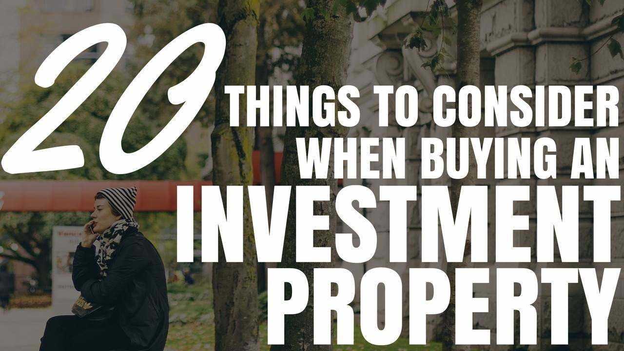 20 Things To Consider When Buying An Investment Property ...