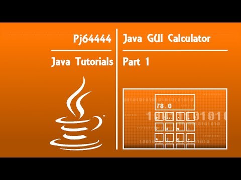 Java GUI Calculator TutorialOLD - Part 1 of 4