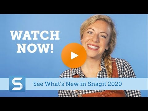 What's new in Snagit 2020?