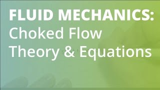 Choked Flow Theory and Equations | Fluid Mechanics