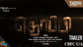 Thoppi Trailer | Murali Ram| Raksha Raj| GM Kumar| Arul Das