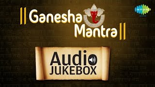 Ganesha Mantra | Hindi Devotional Chants | Audio Jukebox