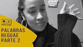 PALABRAS DE LAS CANCIONES DE REGGAE PARTE 2