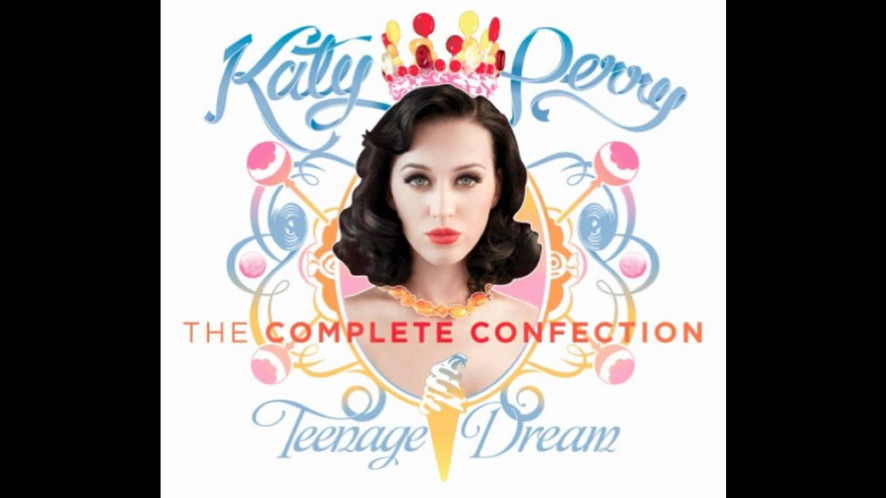 Katy perry teenage dream the complete confection full album.