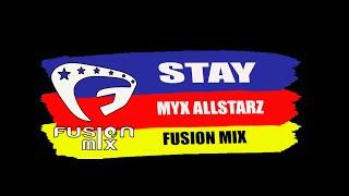 Download lagu STAY I FUSION MIX I MYX ALLSTARZ