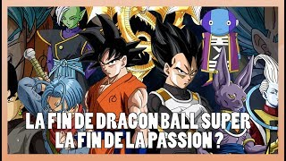 La Fin de Dragon Ball Super : La fin de la Passion