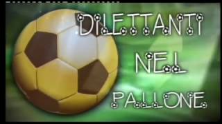 DILETTANTI NEL PALLONE 2016 2017 PUNTATA 05