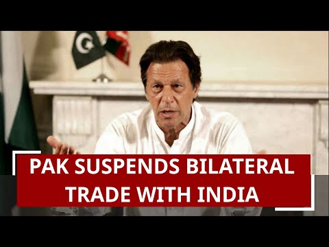 Pakistan suspends bilateral trade with India over J&K move