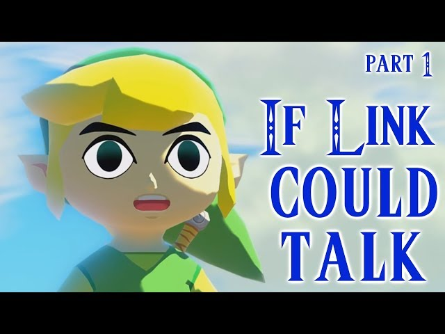 If Link Could Talk in Wind Waker - Part 1