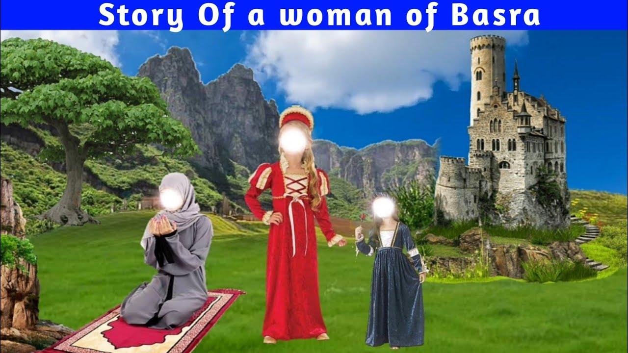 Story Of a woman of Basra | Basra Ki Fahisha Aurat Ki