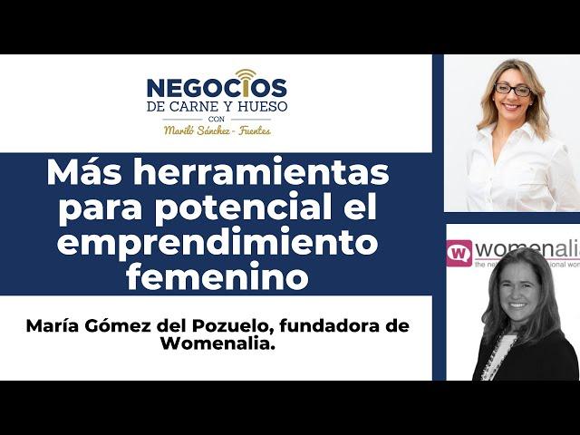 Maria Gómez del Pozuelo te cuenta las claves de Womenalia para empoderar a las mujeres