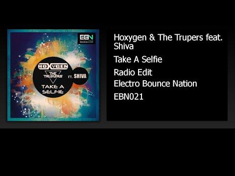 Hoxygen & The Trupers feat. Shiva - Take A Selfie (Radio Edit)