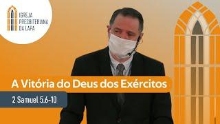 A Vitória do Deus dos Exércitos (2 Samuel 5.6-10) por Rev. Sérgio Lima