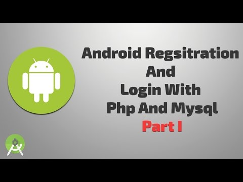 Android Registration and Login with php and mysql part I