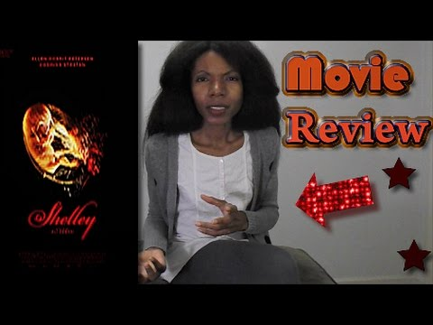 Shelley ( 2016 ) -Movie Review