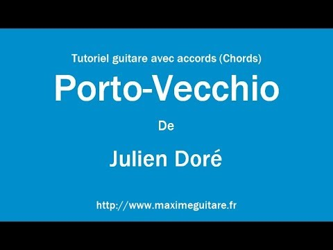 Porto-Vecchio (Julien Doré) - Tutoriel Guitare Avec Accords Et Partition En Description (Chords)