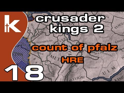 Crusader Kings 2 Count of Pfalz - Ep 18   Let's Play Ck2 in the Holy Roman Empire