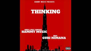 Thinking | Hammy Muzic | Guri Nimana | Latest Punjabi Song 2018