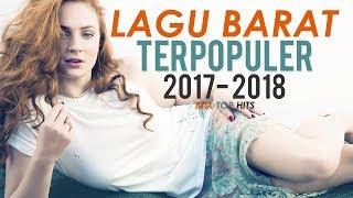 Lagu Terbaru – Lagu Barat Terbaru Dan Terpopuler 2017-2018 | Mix Top Hits