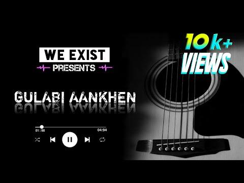 Gulabi Aankhen || Random Jamming || WE EXIST