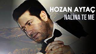Hozan Aytaç - Nalîna Te Me