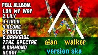 Download lagu Alan walker version ska reggae full allbum MP3