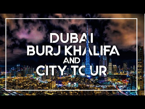 Dubai City | United Arab Emirates | Burj Khalifa | City Tour