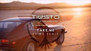 Tiësto - Take Me feat. Kyler England (Exige Remix)