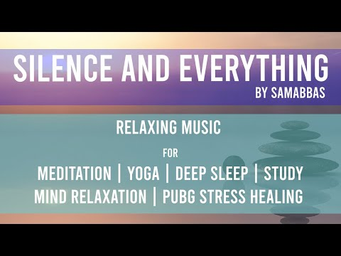 Silence and Everything | Relaxing music | PUBG depression healing | Meditation |Deep Sleep | Israfil