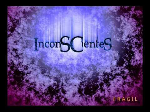 inconscientes - fragil