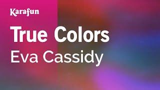 Download mp3: https://www.karaoke-version.com/mp3-backingtrack/eva-cassidy/true-colors.htmlsing online: https://www.karafun.com/karaoke/eva-cassidy/true-colo...