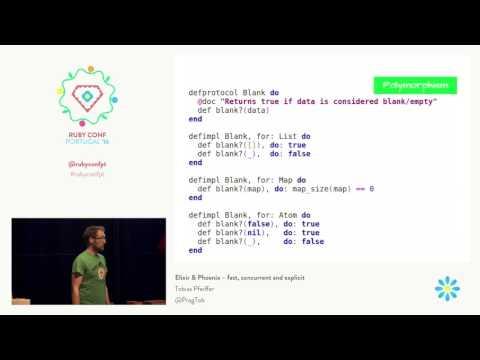 Tobias Pfeiffer - Elixir & Phoenix – fast, concurrent and explicit @ RubyConf Portugal'16