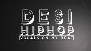 Bohemia | DesiHipHop - Vocals On My Beat | Sid