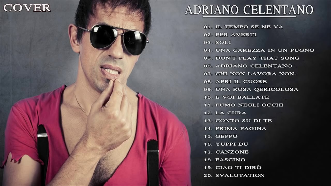 Adriano Celentano Adriano Celentano Best Songs Adriano Celentano Playlist Youtube