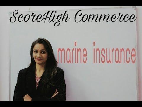 Marine Insurance | Insurance I Business Study I Class 11th I Chapter 4 I Part 7 I समुद्रीय बीमा