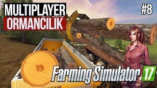 Farming Simulator 17 Multiplayer - ORMAN KATİLLERİ! 8. Bölüm