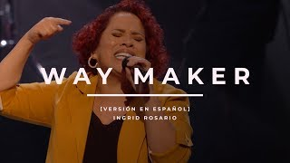 Way Maker (En Español) - Ingrid Rosario - Iglesia Lakewood
