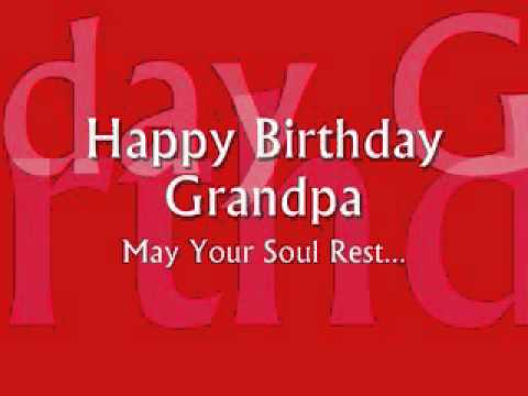 Happy Birthday Grandpa And May Your Sould Rest A Death