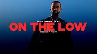 "Video [FREE D/L] Big Sean ""I Decided"" Type Beat - ""On The Low"" (prod. twenty) download MP3, 3GP, MP4, WEBM, AVI, FLV November 2018"