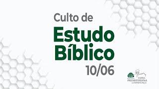 Culto de Estudo Bíblico - 10/06/21
