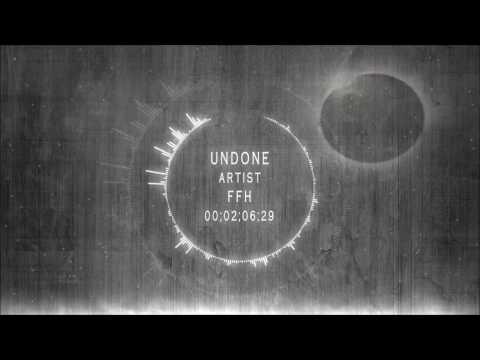 FFH - Undone (Audio)