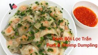 Bánh Bột Lọc Trần - Bánh Bột Lọc Tôm Thịt Vị Đậm Đà -Pork & Shrimp Dumpling - VietCan Recipes Canada