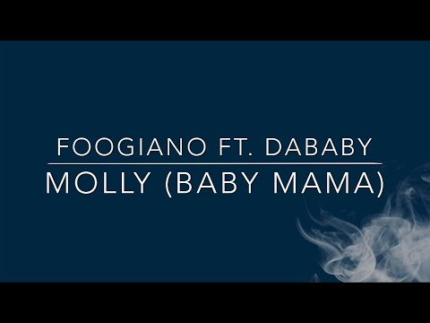 Foogiano – MOLLY (Baby Mama) Ft. DaBaby (Lyrics)
