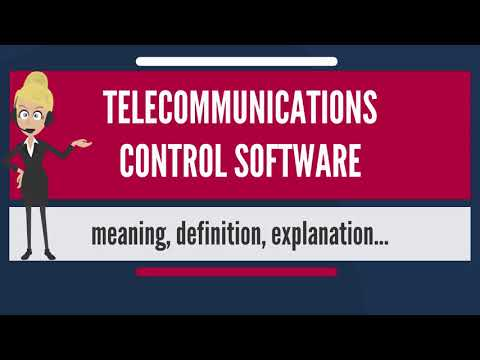 What Is TELECOMMUNICATIONS CONTROL SOFTWARE? What Does TELECOMMUNICATIONS CONTROL SOFTWARE Mean?