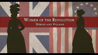 Heros and Villains - Women of the Revolution