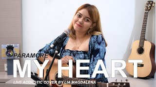 PARAMORE - MY HEART ( LIVE ACOUSTIC COVER BY LIA MAGDALENA )