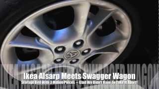 Ikea Alsarp Meets Swagger Wagon