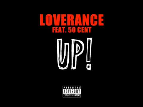 LoveRance ft 50 Cent, Young Jeezy & TI  UP REMIX