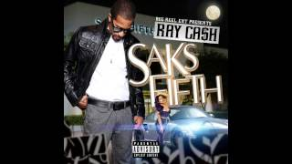 Ray Cash - Saks Fifth (Prod. By Ely Nash)
